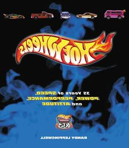 Hot Wheels: 35 Years of Speed, Power, Performance, and Attit