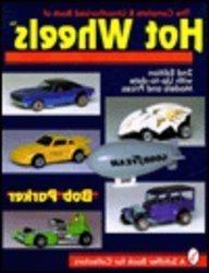 The Complete & Unauthorized Book of Hot Wheels